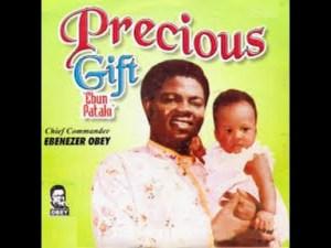 Ebenezer Obey - Precious Gift (Ebun Pataki)